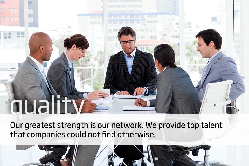 Quality. The ODA group's greatest strength is its network. We provide top talent that companies could not find otherwise.
